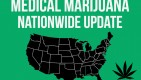 Medical Marijuana Nationwide News